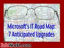 Microsoft's IT road map: 7 highly anticipated software upgrades