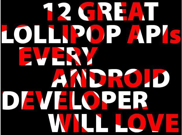 In Pictures: 12 great Lollipop APIs every Android 5 0 developer will